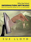 Why Use School Information Software?: Keys to Making Sense of K-12 Software by Sue Lloyd (Paperback, 2010)