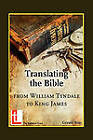 Translating the Bible: from William Tyndale to King James by Gerald Bray (Paperback, 2010)
