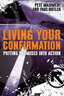 Living Your Confirmation: Putting Promises into Action by Paul Butler, Pete Maidment (Paperback, 2012)