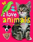 I Love Animals by Roger Priddy (Board book, 2011)