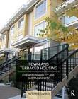 Town and Terraced Housing: For Affordability and Sustainability by Avi Friedman (Paperback, 2012)