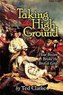 Taking the High Ground - How Boston Broke the British Grip by Ted Clarke (Paperback / softback, 2010)