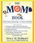 The Mom Book: Insider Tips to Ensure Your Child Thrives in Elementary and Middle School by Stacy M. DeBroff (Paperback, 2002)