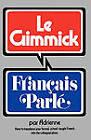 Gimmick I: Francais Parle: Francais by Adrienne, Miron Dolot (Paperback, 1977)
