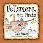 Fellsmere, the Pirate by Gale Fravel (Paperback / softback, 2010)