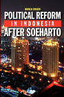 Political Reform in Indonesia After Soeharto by Harold Crouch (Hardback, 2010)