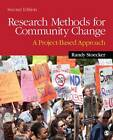 Research Methods for Community Change: A Project-based Approach by Randy R. Stoecker (Paperback, 2012)