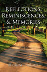 Reflections, Reminiscences, & Memories  : Selected Poems by Lorene E Burgess (Paperback / softback, 2010)