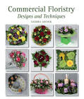 Commercial Floristry: Designs and Techniques by Sandra Adcock (Hardback, 2012)