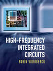 High-Frequency Integrated Circuits by Sorin Voinigescu (Hardback, 2013)