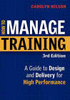 How to Manage Training: A Guide to Design and Delivery for High Performance by Carolyn Ph D Nilson (Paperback / softback)