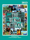 The World Factbook: 2013 by Central Intelligence Agency (Hardback, 2014)