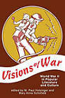 Visions of War: World War II in Popular Literature and Culture by M. Paul Holsinger, Mary Anne Schofield (Paperback, 1992)
