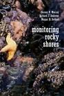 Monitoring Rocky Shores by Richard Ambrose, Megan N. Dethier, S.N. Murray (Hardback, 2006)