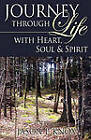 Journey Through Life with Heart, Soul & Spirit by Jason Knox (Paperback / softback, 2009)