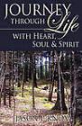 Journey Through Life with Heart, Soul & Spirit by Jason Knox (Paperback / softback, 2009)