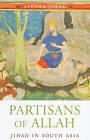 Partisans of Allah: Jihad in South Asia by Ayesha Jalal (Paperback, 2010)