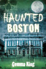 Haunted Boston by Gemma King (Paperback, 2013)