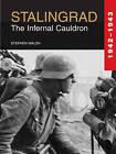 Stalingrad: The Infernal Cauldron 1942-1943 by Stephen Walsh (Hardback, 2013)