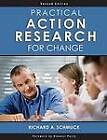 Practical Action Research for Change by Richard A. Schmuck (Paperback, 2006)