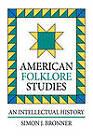 American Folklore Studies: An Intellectual History by Simon J. Bronner (Paperback, 1986)