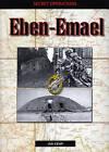 Eban Emael: Secret Operations: v. 1 by Ian Kemp (Paperback, 2006)