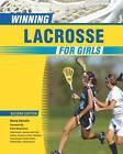 Winning Lacrosse for Girls by Becky Swissler (Paperback, 2009)
