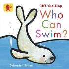 Who Can Swim? by Sebastien Braun (Board book, 2012)