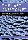 The Last Safety Net: A Handbook of Minimum Income Protection in Europe by Vanessa Hubl, Thomas Bahle, Michaela Pfeifer (Hardback, 2011)