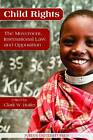 Child Rights: The Movement, International Law and Opposition by Purdue University Press (Paperback, 2012)