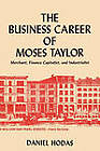 The Business Career of Moses Taylor by Daniel Hodas (Paperback / softback, 2010)