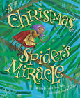 The Christmas Spider's Miracle by Trinka Hakes Noble (Hardback, 2011)