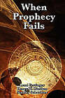 When Prophecy Fails by Professor Leon Festinger, Stanley Schachter, Henry W Riecken (Paperback / softback, 2011)