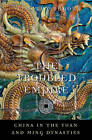 The Troubled Empire: China in the Yuan and Ming Dynasties by Timothy Brook (Hardback, 2010)