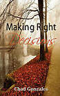 Making Right Decisions by Chad W Gonzales (Paperback / softback, 2010)