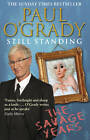 Still Standing: The Savage Years by Paul O'Grady (Paperback, 2013)