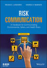Risk Communication: A Handbook for Communicating Environmental, Safety, and Health Risks by Andrea H. McMakin, Regina E. Lundgren (Paperback, 2013)