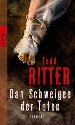 Das Schweigen der Toten von Todd Ritter (2011, Taschenbuch)