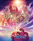 Big God Story by Michelle Anthony (Hardback, 2010)