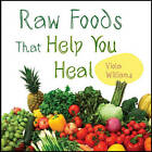 Raw Foods That Help You Heal by Viola Williams (Paperback / softback, 2010)