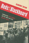 Reds at the Blackboard: Communism, Civil Rights, and the New York City Teachers Union by Clarence Taylor (Hardback, 2010)
