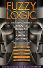 Fuzzy Logic: The Revolutionary Computer Technology That is Changing Our World by Paul Freiberger, Daniel McNeill (Paperback, 1994)