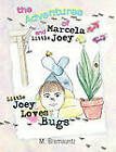 The Adventures of Marcela and Little Joey: Little Joey Loves Bugs by M. Bremauntz (Paperback, 2010)