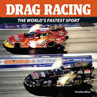 Drag Racing: The World's Fastest Sport by Timothy Miller (Paperback, 2012)