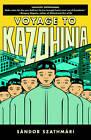 Voyage to Kazohinia by Sandor Szathmari, Inez Kemenes (Paperback, 2012)