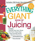 The Everything Giant Book of Juicing: Includes Vegetable Super Juice, Mango Pear Punch, Ginger Zinger, Super Immunity Booster, Blueberry Citrus Juice and hundreds more! by Teresa Kennedy (Paperback, 2013)
