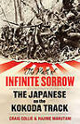 The Path of Infinite Sorrow: The Japanese on the Kokoda Track by Craig Collie, Hajime Marutani (Paperback, 2012)
