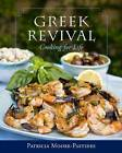 Greek Revival: Cooking for Life by Patricia Moore-Pastides (Hardback, 2010)