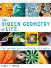 The Hidden Geometry of Life by Karen L. French (Paperback, 2012)
