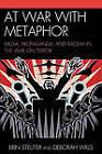 At War with Metaphor: Media, Propaganda, and Racism in the War on Terror by Deborah Wills, Erin Steuter (Paperback, 2009)